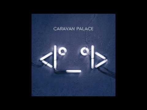 Lone Digger (Alternate Album Ver.) | Caravan Palace