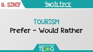TOURISM - Prefer Would Rather