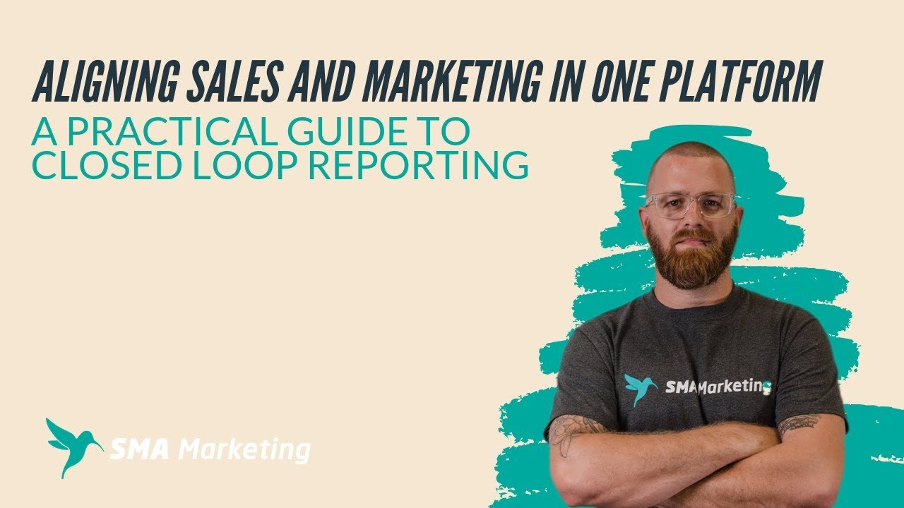 Aligning Sales and Marketing in One Platform: A practical guide to closed loop reporting