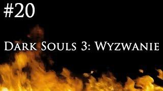 Dark Souls 3: Wyzwanie [#20] - ZBROJA BOSS