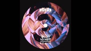Rüfüs Innerbloom What So Not Remix