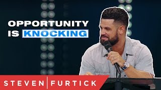 Download Opportunity Is Knocking | Pastor Steven Furtick Mp3 and Videos