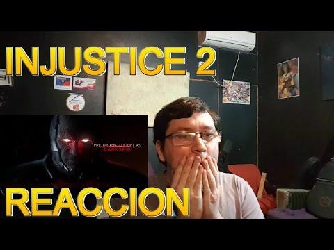 TRAILER REACCION - INJUSTICE 2  !!!!!!!