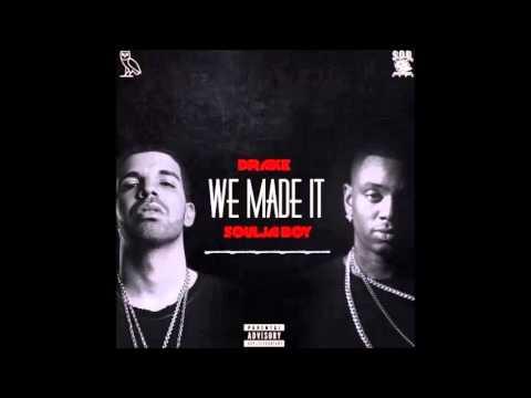 Drake - We Made It Ft. Soulja Boy