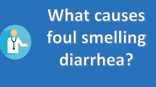 Video What causes foul smelling diarrhea ?   Good Health Channel download MP3, 3GP, MP4, WEBM, AVI, FLV Agustus 2018