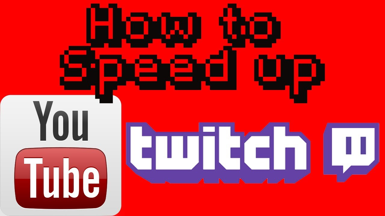 How to Speed up Youtube and Twitch Video Buffering