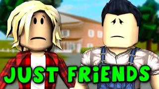"""JUST FRIENDS""   A Roblox Short Film"