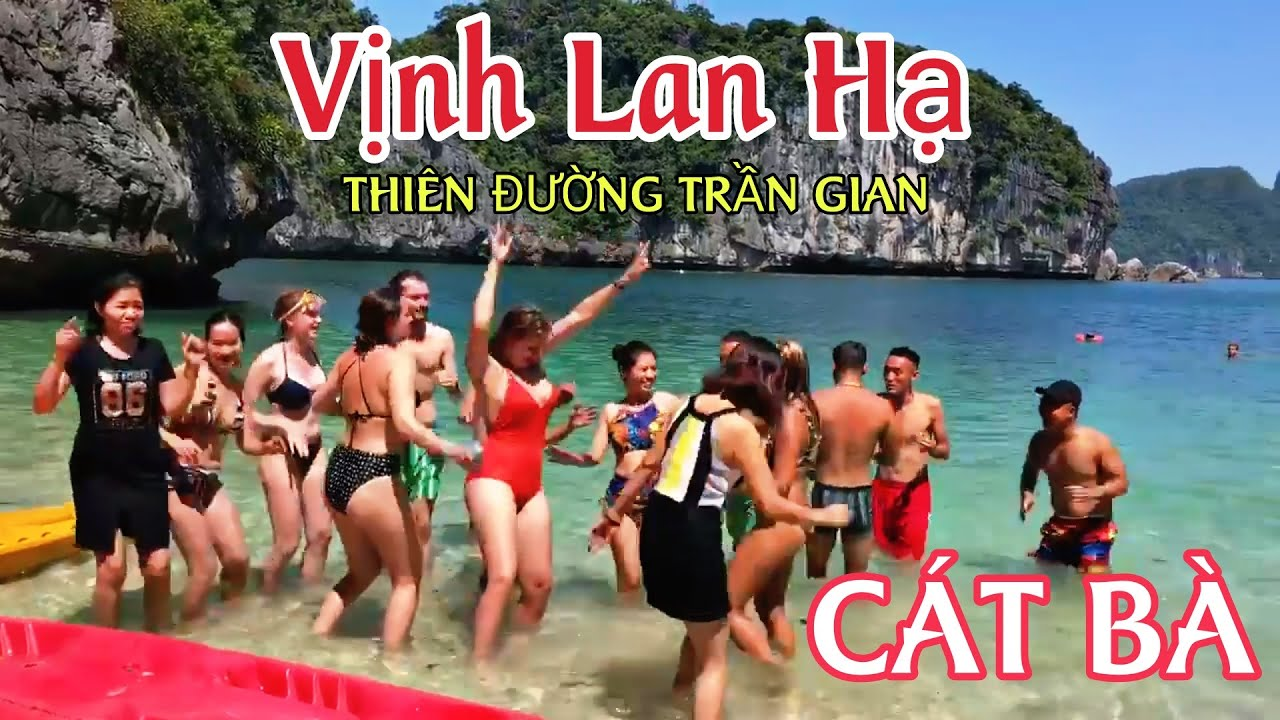 Một Ngày Trên Vịnh Lan Hạ Cát Bà Mải Ngắm Gái TÂY Quên Đường Về Lan Ha bay Cat Ba Island