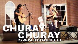 CHURAY CHURAY | SAN JUALITO Live concert HD