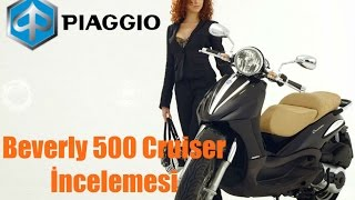 piaggio beverly 500 cruiser incelemesi