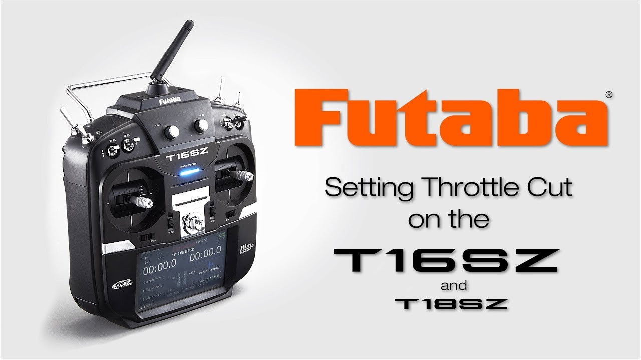 Futaba 16SZ Setting Throttle Cut: Tips & How To's