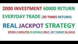 REAL JACKPOT TRADING STRATEGY 2000 INVESTMENT RETURN 60000 AS 30 TIMES