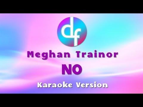 Meghan Trainor - No ( Karaoke / Lyrics / Instrumental )