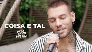 Смотреть клип Lucas Lucco - Coisa E Tal
