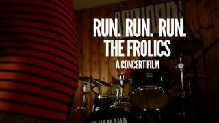 Run. Run. Run. The Frolics_Trailer
