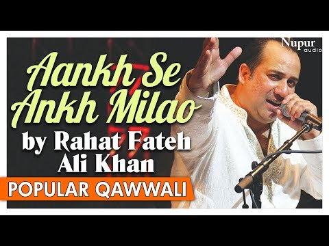 Aankh Se Ankh Milao By Rahat Fateh Ali Khan | Sad Qawwali Songs | Pakistani Songs | Nupur Audio