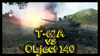 ► [World of Tanks] T-62A vs Object 140 Review | Which Tank Should I Take?
