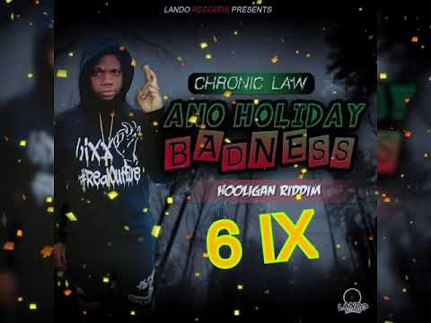 Chronic Law - Ano Holiday Badness #6ixx