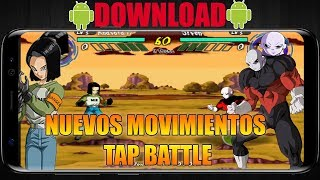 MOD CON NUEVOS MOVIMIENTOS - DRAGON BALL FIGTHER Z - TAP BATTLE ANDROID!! -2018
