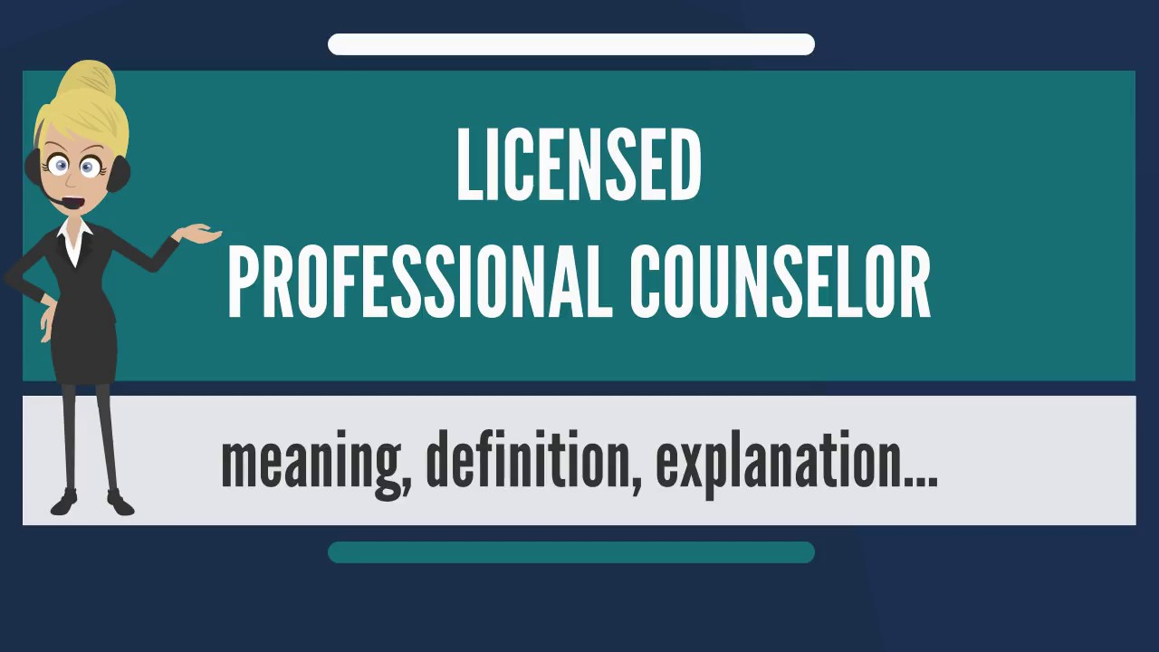 What is LICENSED PROFESSIONAL COUNSELOR? What does ...