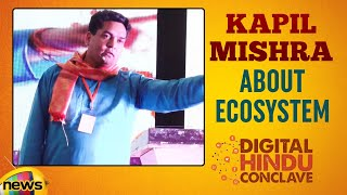 Kapil Mishra About Ecosystem | Digital Hindu Conclave LIVE | Bharat Niti | Hyderabad | Mango News