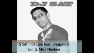 Dj Sat - Batuaa feat. Bhupinder Gill & Miss Neelam Remix