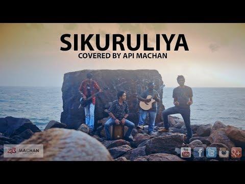Sikuruliya  Covered by Api Machan