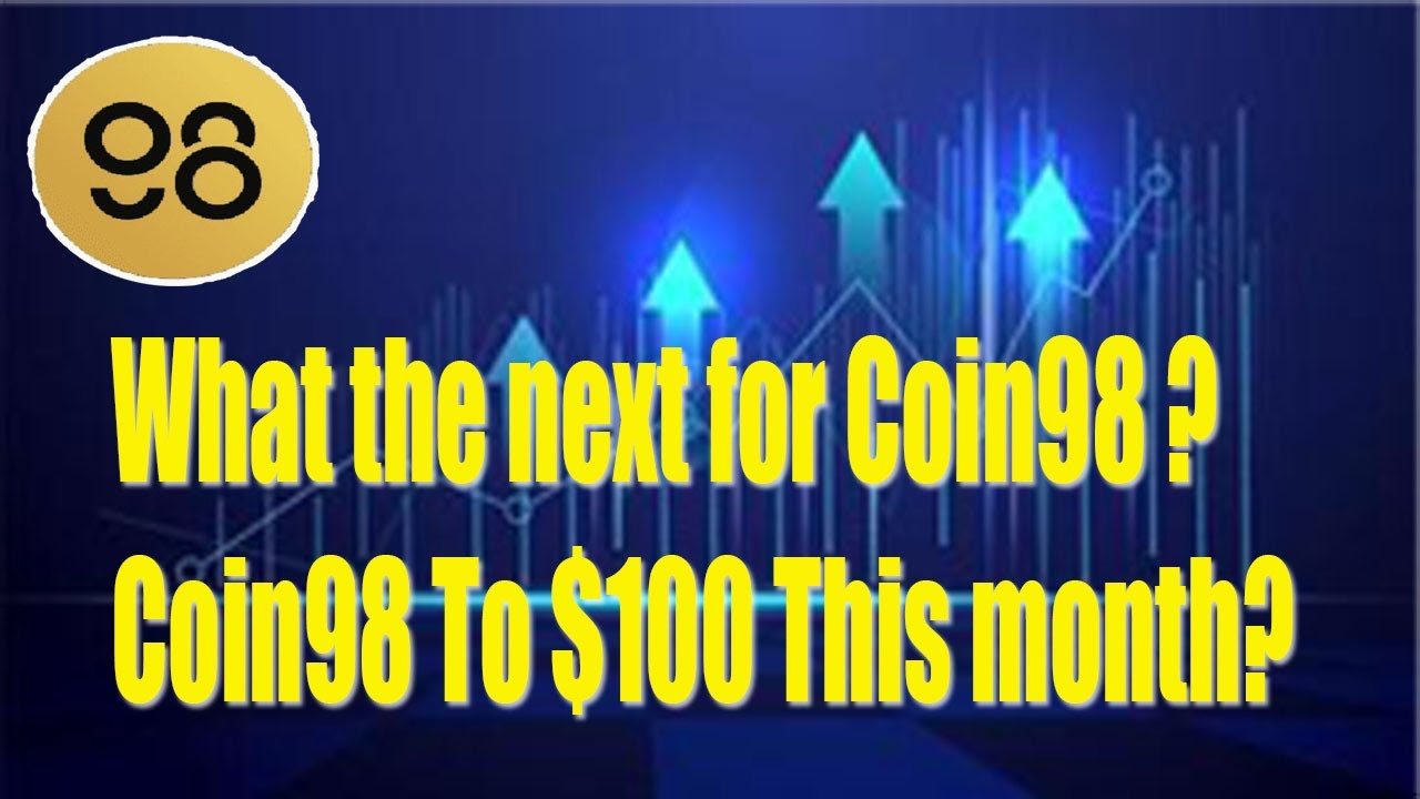 What the next for Coin98 ?Coin98 To 0 This month?