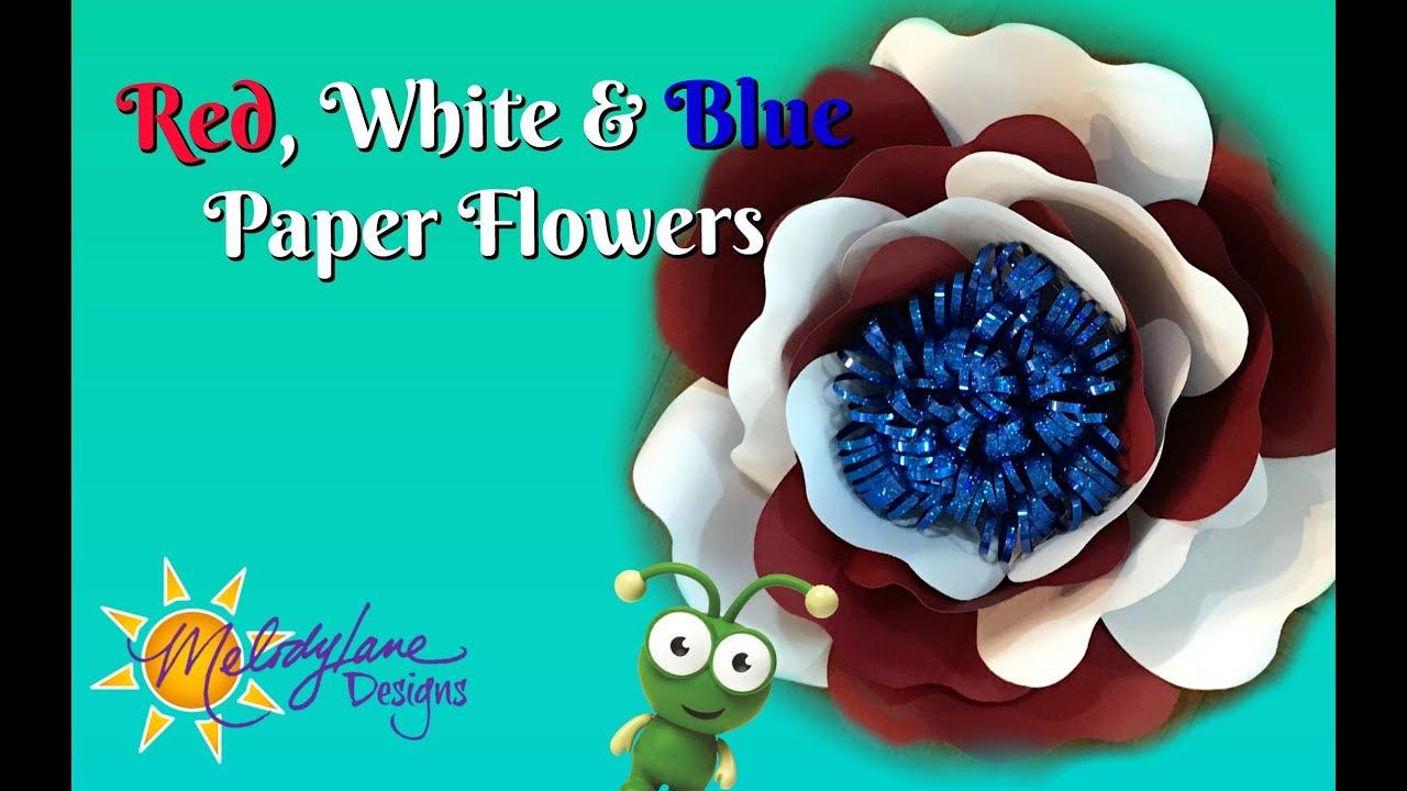 Red White Blue Paper Flower Youtube