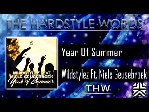 Wildstylez Feat. Niels Geusebroek - Year Of Summer (Original Mix) HD