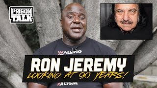 Ron Jeremy Is Looking At 90 Years In Prison - Prison Talk 23.14