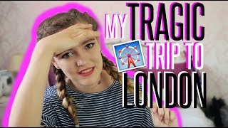 STORYTIME: My TRAGIC Day Out in London *FAIL*