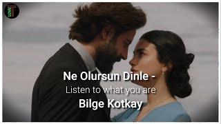 Yemin - Ne Olursun Dinle | English Lyrics | Bilge Kotkay Resimi