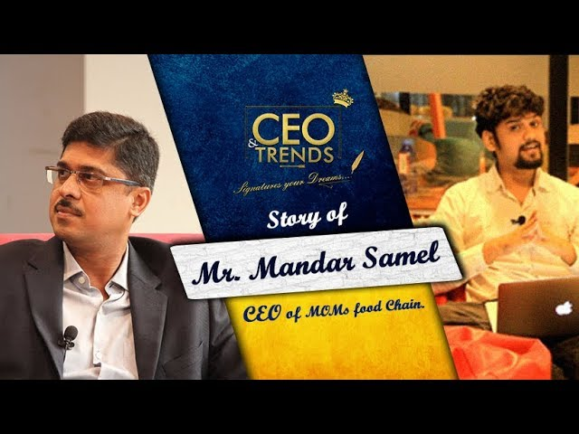 Success Story of MOM's Food Chain | Interview of Mr Mandar Samel | Full Episode CEO & Trends