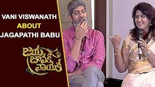Vani Viswanath About Jagapathi Babu at Jaya Janaki Nayaka Team Interview | Silly Monks