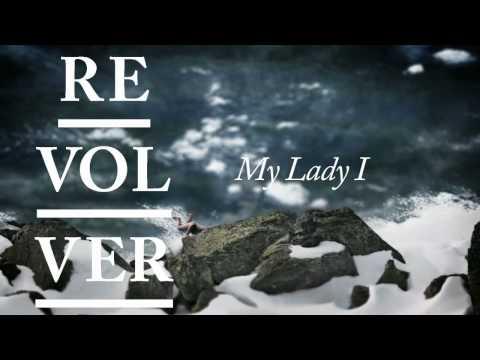 Клип Revolver - My Lady I