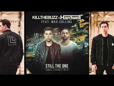 Kill The Buzz & Hardwell Ft. Max Collins - Still The One  /Download/320Kbps/