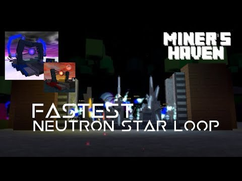 Miner's Haven - FASTEST Neutron Star Loop Ever (Takes ...
