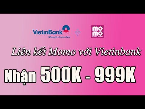 Liên kết momo Vietinbank mới nhất 2021 nhận 500 999k | Foci