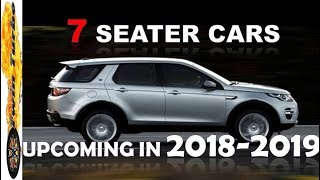 UPCOMING 7 SEATER CARS IN INDIA 2017-2018 | NEW 7 SEATER CARS IN INDIA | 7SEATER SUV CARS