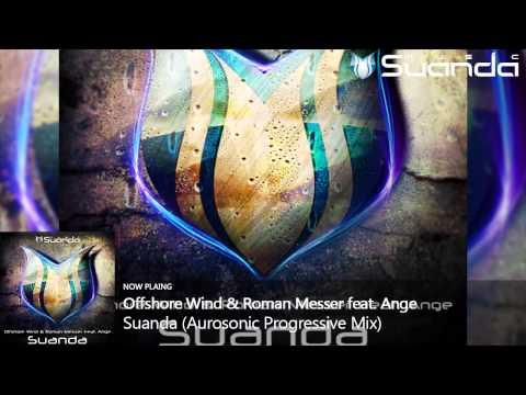 Offshore Wind & Roman Messer feat. Ange - Suanda (Aurosonic Progressive Mix)