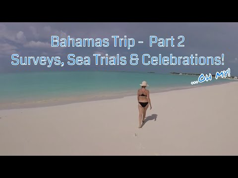 Surveys, Sea Trials & Celebrations - Ep 9 P2 (Sailing The Space Between)