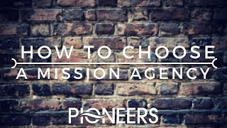 How do I choose a mission agency?