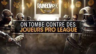 On tombe contre des joueurs Pro League ! Rainbow Six Siege