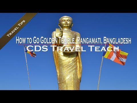 How to Go Dhaka To Golden Temple | রাঙ্গামাটি | Bangladesh | Travel tourism