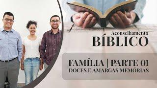Família Doces e Amargas Memórias | Aconselhamento Bíblico | Pr. Tiago Henrique | Part I | IPP TV