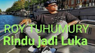 ROY TUHUMURY - RINDU JADI LUKA (YM Official Music Video)