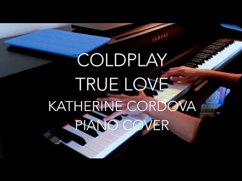 Coldplay - True Love (HQ Piano Cover)