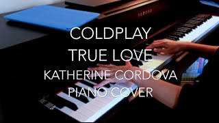 Coldplay - True Love (HQ piano cover)