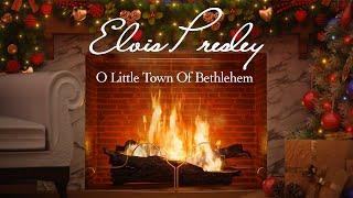 Elvis Presley - O Little Town Of Bethlehem (Official Yule Log)